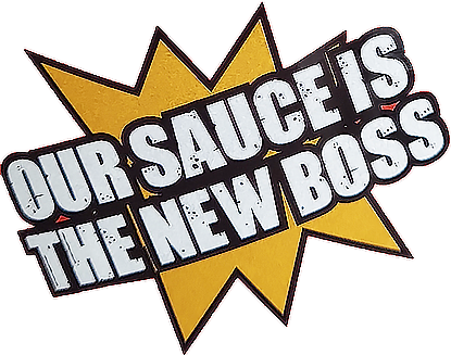 Our Sauce is the New Boss